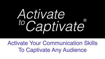 ACTIVATE TO CAPTIVATE